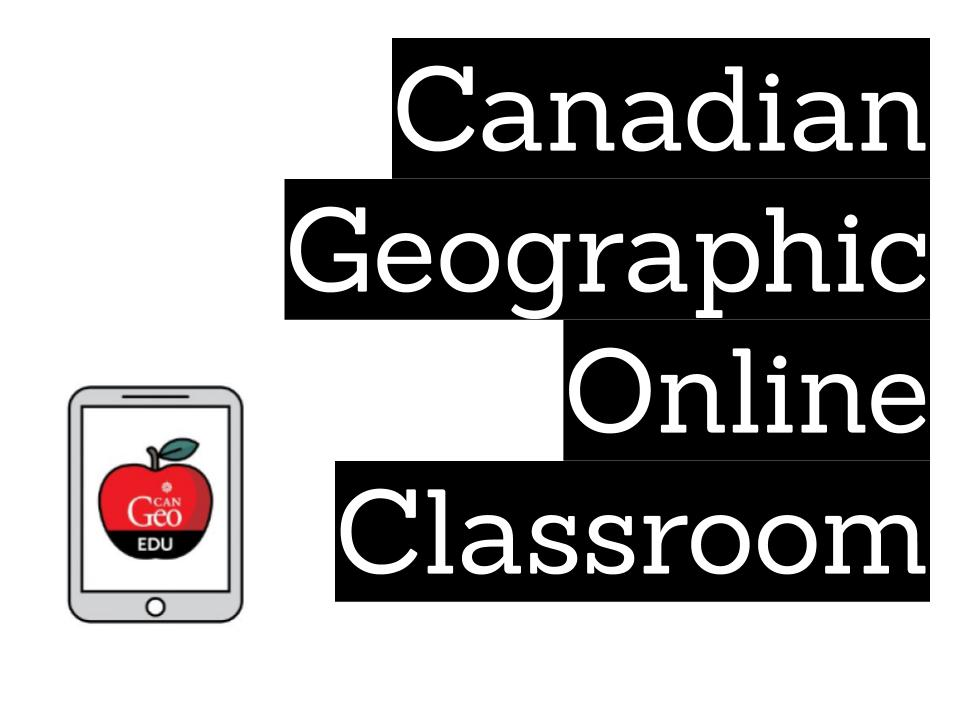 Canadian Geographic Online Classroom