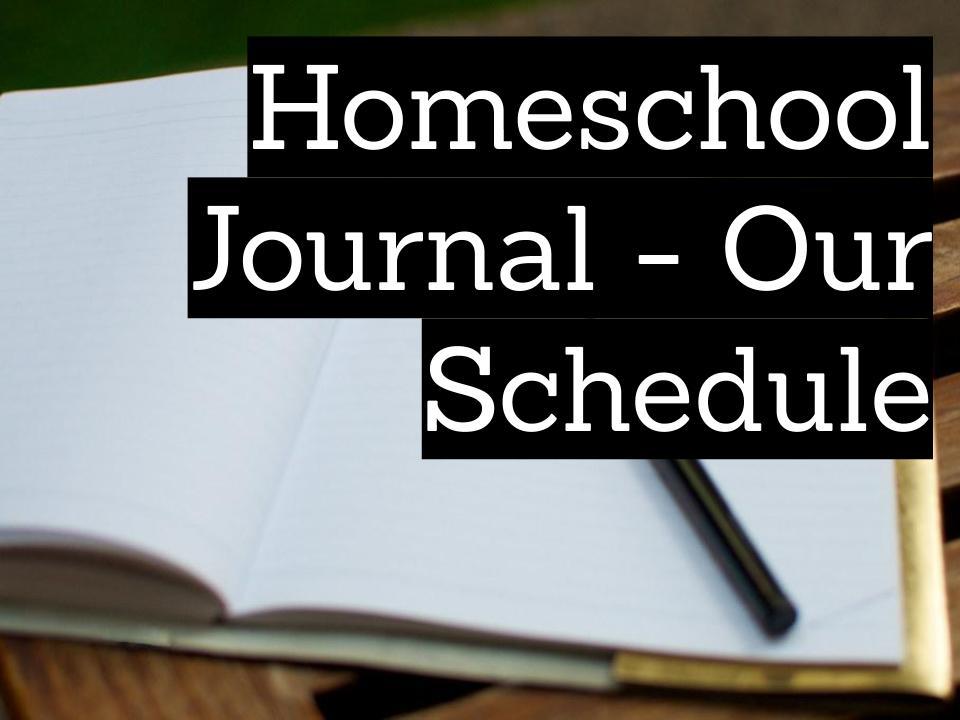 Homeschool Journal – Our Schedule